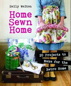 Home Sewn Home af Sally Walton