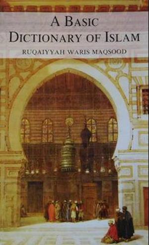 Bog, paperback A Basic Dictionary of Islam af Ruqaiyyah Waris Maqsood