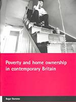 Poverty and Home Ownership in Contemporary Britain af Roger Burrows