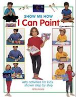 I Can Paint (Show Me How)