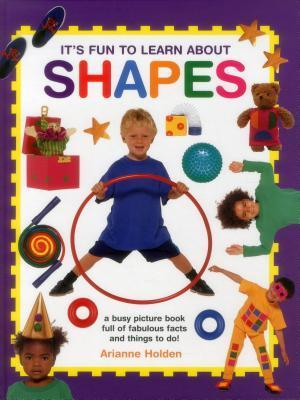 It's Fun to Learn About Shapes af Arianne Holden