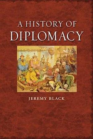 A History of Diplomacy af Jeremy Black