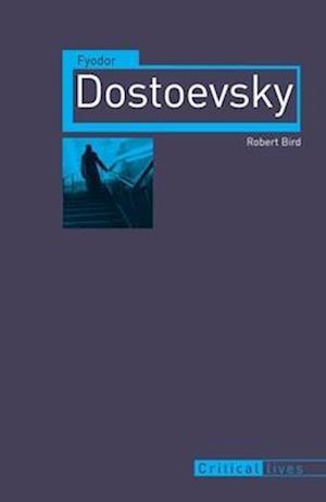 Fyodor Dostoevsky af Robert Bird
