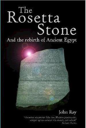 Bog, hardback The Rosetta Stone and the Rebirth of Egypt af John Ray