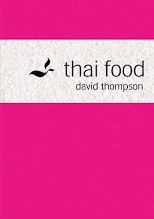 Thai Food af Earl Carter, David Thompson