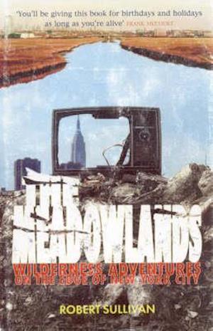 The Meadowlands af Robert Sullivan