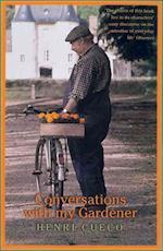 Conversations with My Gardener af Henri Cueco, George Miller