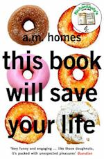 This Book Will Save Your Life af A M Homes
