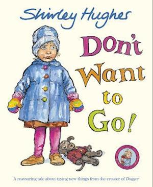 Don't Want to Go! af Shirley Hughes