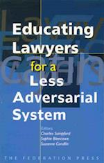 Educating Lawyers for a Less Adversarial System af Professor Charles Sampford