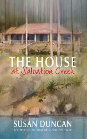 The House at Salvation Creek af Susan Duncan