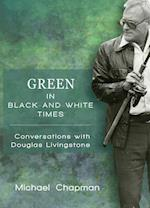 Green in Black-and-white Times