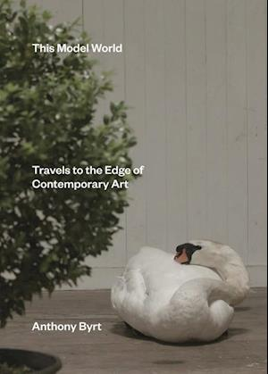 Bog, paperback This Model World: Travels to the Edge of Contemporary Art af Anthony Byrt