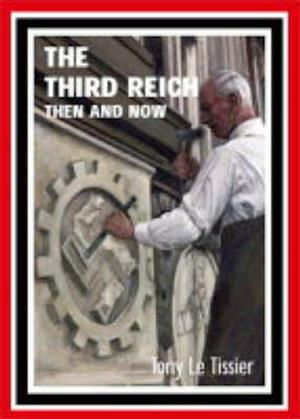 The Third Reich Then and Now af Tony Le Tissier