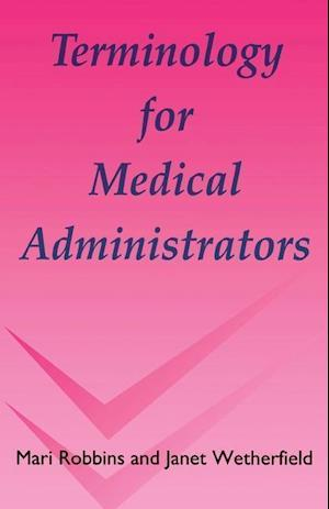 Terminology for Medical Administrators af Neil Jackson