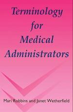Terminology for Medical Administrators af Neil Jackson