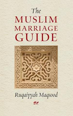 The Muslim Marriage Guide af Ruqaiyyah Waris Maqsood