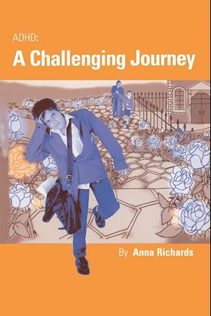 ADHD: a Challenging Journey af Anna Richards