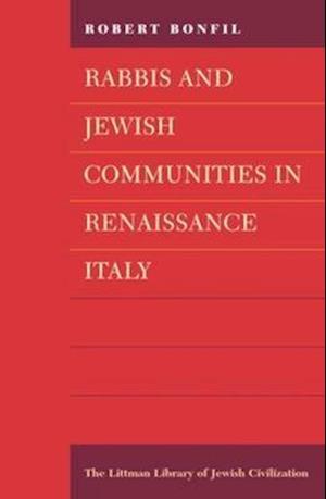 Rabbis and Jewish Communities in Renaissance Italy af Jonathan Chipman, Robert Bonfil