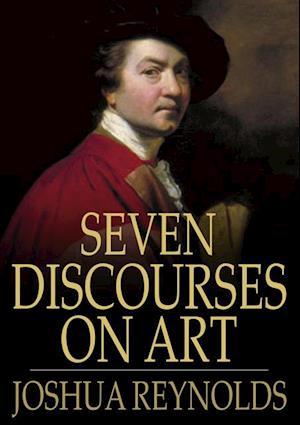 Seven Discourses on Art af Sir Joshua Reynolds