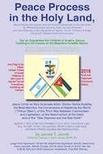 Peace Process in the Holy Land, World Peace and Justice, and the Future Architecture of the Universe