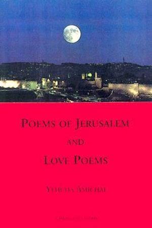 Poems of Jerusalem and Love Poems af Yehuda Amichai