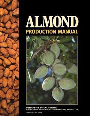 Bog, paperback Almond Production Manual af Warren C. Micke
