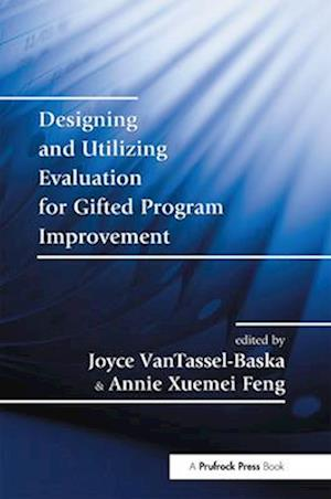 Designing and Utilizing Evaluation for Gifted Program Improvement af Joyce VanTassel-Baska