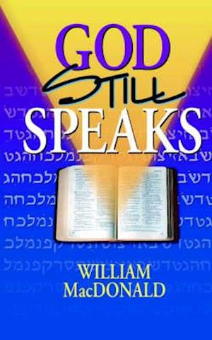 God Still Speaks af William Macdonald