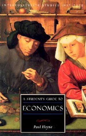 A Student's Guide to Economics af Joseph A. Weglarz, Paul Heyne