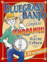 Bluegrass Banjo for the Complete Ignoramus! [With CD (Audio)] (For the Complete Ignoramus)