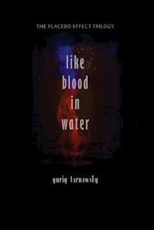 Like Blood in Water af Yuriy Tarnawsky