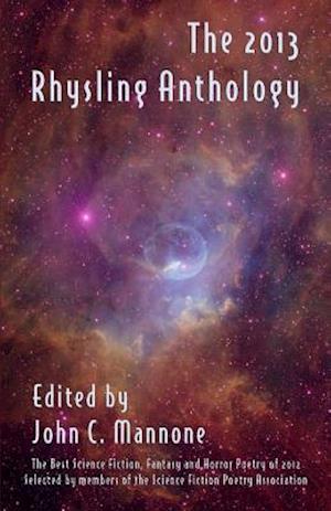 The 2013 Rhysling Anthology af John C. Mannone