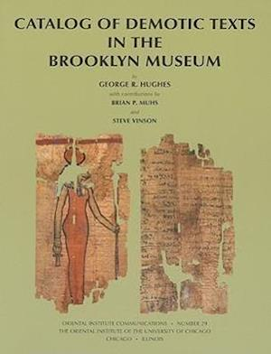 Catalog of Demotic Texts in the Brooklyn Museum of Art af George Hughes