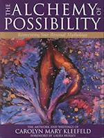 The Alchemy of Possibility af Carolyn Mary Kleefeld