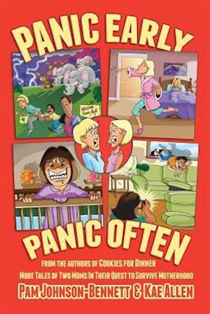 Panic Early, Panic Often af Kae Allen, Pam Johnson-Bennett