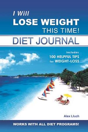 I Will Lose Weight This Time! Diet Journal af Alex Lluch