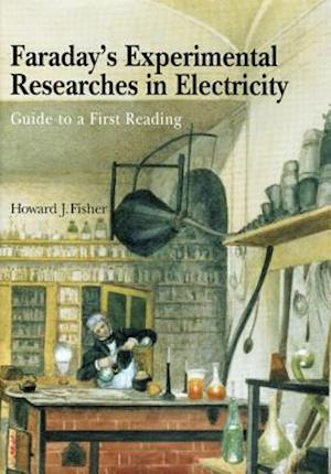 Faraday's Experimental Researches in Electricity af Howard J Fisher, Michael Faraday