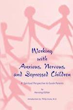 Working with Anxious, Nervous and Depressed Children af Henning Kohler