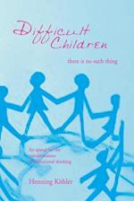 Difficult Children: There is No Such Thing af Henning Kohler