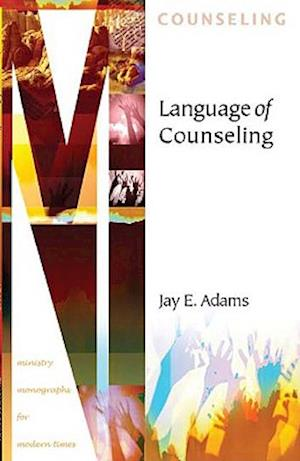 Language of Counseling af Jay E. Adams