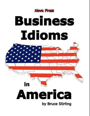 Business Idioms in America af Bruce Stirling