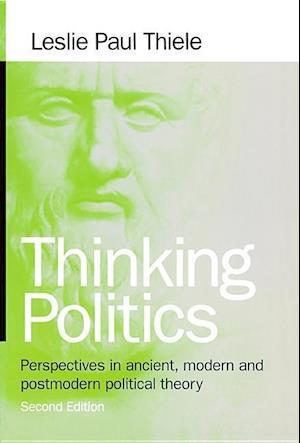 Thinking Politics af Leslie Paul Thiele