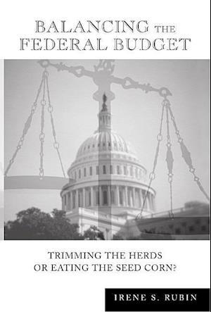 Balancing the Federal Budget af Irene S. Rubin