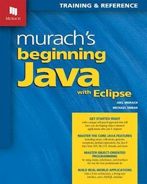 Murach's Beginning Java with Eclipse af Joel Murach, Michael Urban