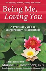 Being Me, Loving You (Nonviolent Communication Guides)