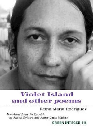 Violet Island And Other Poems af Nancy Gates Madsen, Reina Maria Rodriguez, Kristin Dykstra