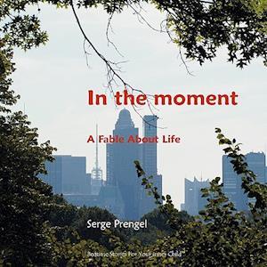 In the Moment af Serge Prengel