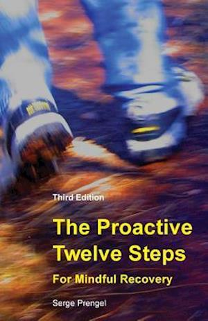 Bog, paperback The Proactive Twelve Steps for Mindful Recovery af Serge Prengel
