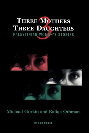Three Mothers, Three Daughters af Michael Gorkin, Rafiqa Othman